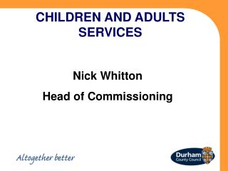 CHILDREN AND ADULTS SERVICES