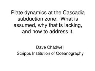 Dave Chadwell Scripps Institution of Oceanography