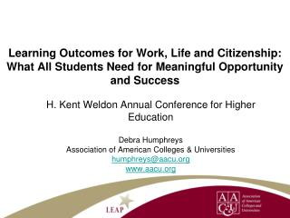H. Kent Weldon Annual Conference for Higher Education Debra Humphreys