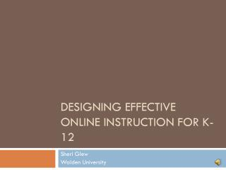 Designing Effective Online Instruction for K-12