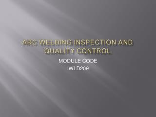 ARC WELDING INSPECTION AND QUALITY CONTROL