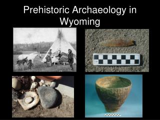 Prehistoric Archaeology in Wyoming