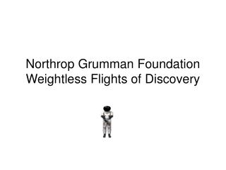 Northrop Grumman Foundation  Weightless Flights of Discovery