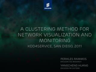 A Clustering method for network visualization and monitoring KDD4Service, san diego, 2011