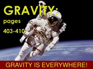 GRAVITY:  pages  403-410