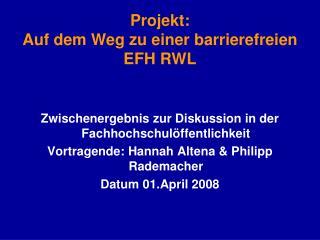 Projekt:  Auf dem Weg zu einer barrierefreien EFH RWL