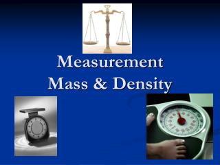 Measurement  Mass & Density