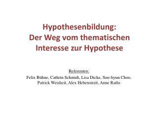 Hypothesenbildung:  Der Weg vom thematischen Interesse zur Hypothese