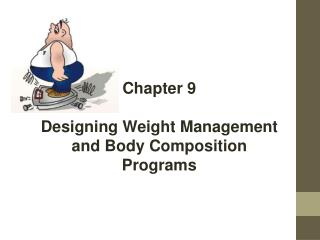 Chapter 9 Designing Weight Management and Body Composition Programs