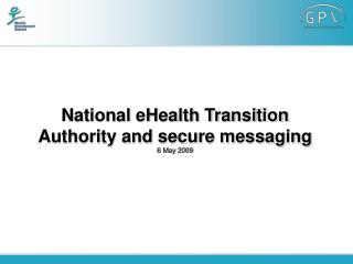 National eHealth Transition Authority and secure messaging 6 May 2009