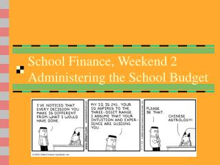 School Finance, Weekend 2 Administering the School Budget