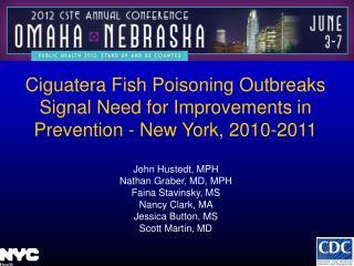 John Hustedt, MPH Nathan Graber, MD, MPH Faina Stavinsky, MS Nancy Clark, MA  Jessica Button, MS