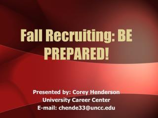 Fall Recruiting: BE PREPARED!
