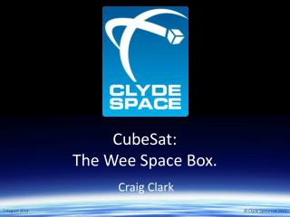 CubeSat: The Wee Space Box.