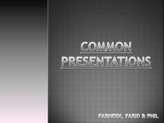 Common presentations