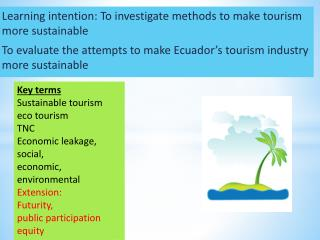 Learning intention: To investigate methods to make tourism more sustainable