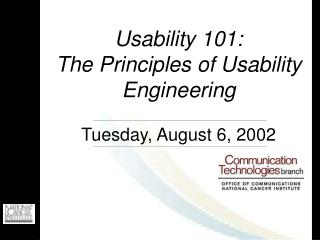 Usability 101:   The Principles of Usability Engineering Tuesday, August 6, 2002