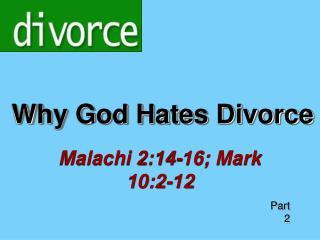 Why God Hates Divorce