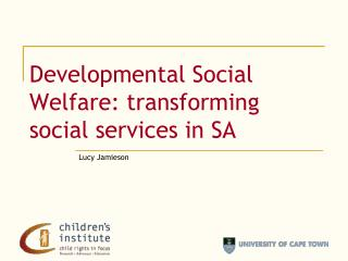 Developmental Social Welfare: transforming social services in SA