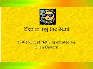Exploring the Sun!