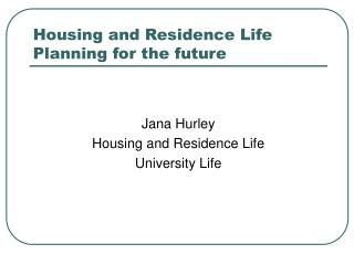 Housing and Residence Life Planning for the future
