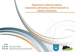 Ekspertyza w zakresie wpływu  utworzenia uzdrowiska w Skierniewicach na  lokalny rynek pracy