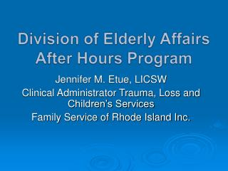 Division of Elderly Affairs  After Hours Program