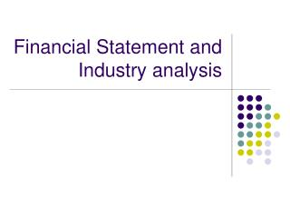 Financial Statement and Industry analysis