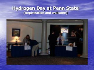 Hydrogen Day at Penn State (Registration and welcome)