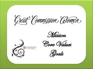 Mission Core Values Goals