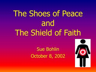 The Shoes of Peace and The Shield of Faith