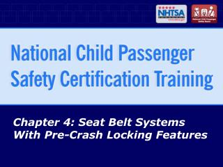 Chapter 4: Seat Belt Systems With Pre-Crash Locking Features