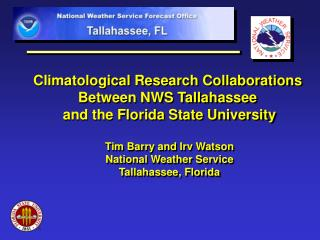 Climatological Research Collaborations  Between NWS Tallahassee  and the Florida State University