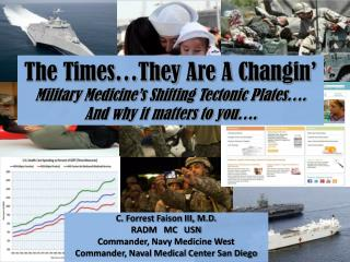 C. Forrest Faison III, M.D. RADM   MC   USN Commander, Navy Medicine West