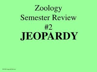 Zoology Semester Review #2