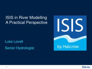 ISIS in River Modelling  A Practical Perspective