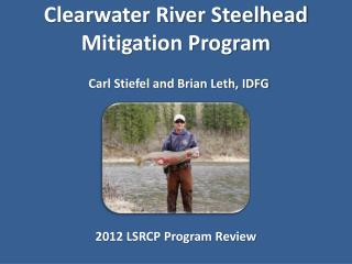 Clearwater River Steelhead Mitigation Program