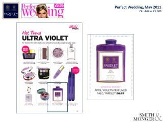 Perfect Wedding, May 2011 Circulation : 23, 000