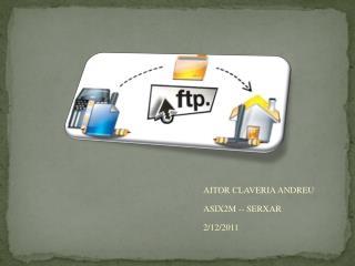 AITOR CLAVERIA ANDREU ASIX2M -- SERXAR 2/12/2011