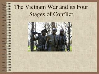 The Vietnam War and its Four Stages of Conflict