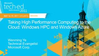 Taking High Performance Computing to the Cloud: Windows HPC and Windows Azure