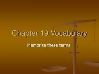 Chapter 19 Vocabulary
