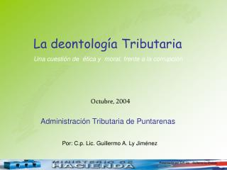 La deontolog a Tributaria Una cuesti n de   tica y  moral, frente a la corrupci n