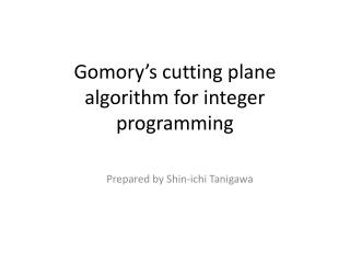 Gomory's cutting plane algorithm for integer programming