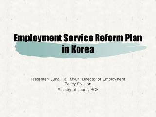 Employment Service Reform Plan  in Korea