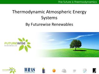 Thermodynamic Atmospheric  E nergy Systems By Futurewise Renewables