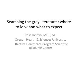 Searching the grey literature : where to look and what to expect