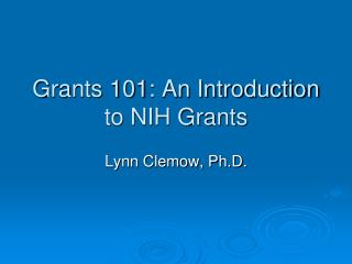 Grants 101: An Introduction to NIH Grants