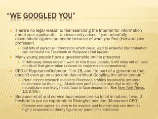 """We  Googled  You"""