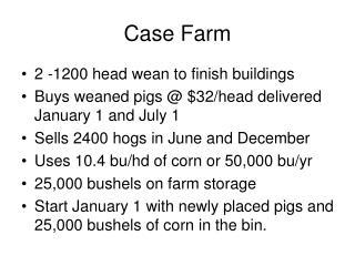 Case Farm